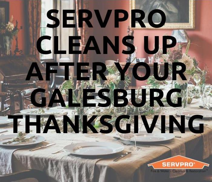 Cleaning SERVPRO Cleans Up After Your Galesburg Thanksgiving